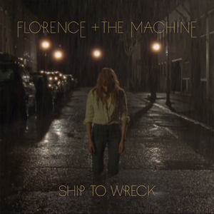 https://upload.wikimedia.org/wikipedia/en/4/40/Florence_and_the_Machine_-_Ship_to_Wreck.png