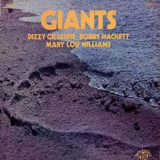<i>Giants</i> (Dizzy Gillespie album) 1971 live album by Dizzy Gillespie, Bobby Hackett and Mary Lou Williams
