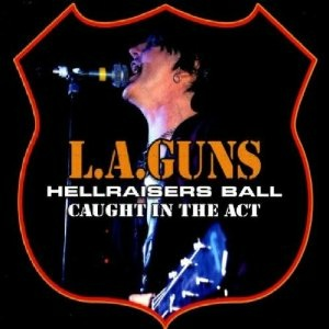 <i>Hellraisers Ball: Caught in the Act</i> live album by L.A. Guns