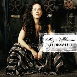 <i>Se ei olekaan niin</i> 2005 studio album by Maija Vilkkumaa