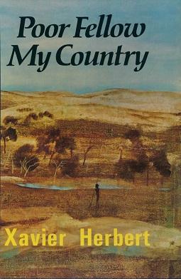 <i>Poor Fellow My Country</i> novel by Xavier Herbert