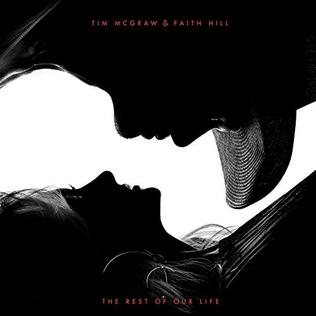 <i>The Rest of Our Life</i> 2017 studio album by Tim McGraw and Faith Hill