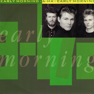 Early Morning (song) 1991 single by A-ha
