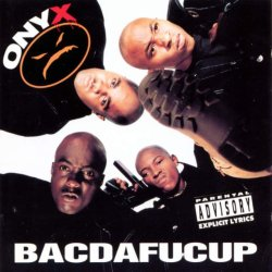 <i>Bacdafucup</i> 1993 studio album by Onyx