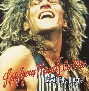 Lay Your Hands on Me 1989 single by Bon Jovi