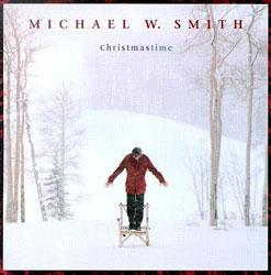 <i>Christmastime</i> (Michael W. Smith album) 1998 studio album by Michael W. Smith