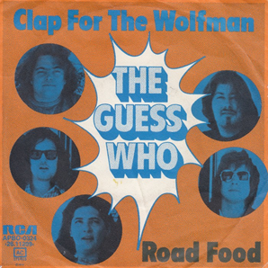 Clap for the Wolfman 1974 song performed by The Guess Who