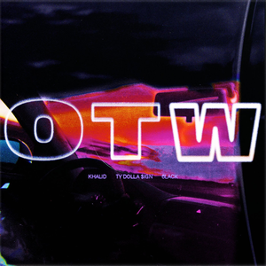 OTW (Khalid, Ty Dolla Sign and 6lack song) single