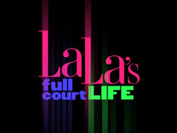 <i>La Las Full Court Life</i> television series