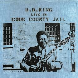B.B. King, Live In Cook County Jail