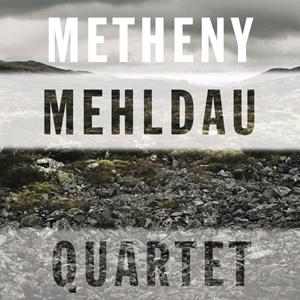 <i>Metheny/Mehldau Quartet</i> 2007 studio album by Pat Metheny, Brad Mehldau, Jeff Ballard, Larry Grenadier