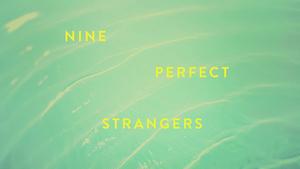 <i>Nine Perfect Strangers</i> (miniseries) 2021 American drama television miniseries