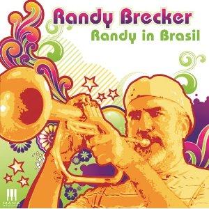 <i>Randy in Brasil</i> 2008 studio album by Randy Brecker