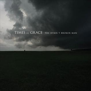 <i>The Hymn of a Broken Man</i> 2011 studio album by Times of Grace