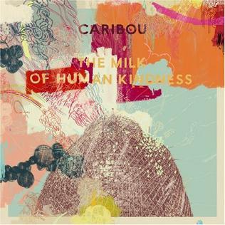 <i>The Milk of Human Kindness</i> 2005 studio album by Caribou