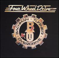 Bachman-Turner Overdrive - Four Wheel Drive.jpg