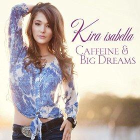 <i>Caffeine & Big Dreams</i> 2014 studio album by Kira Isabella