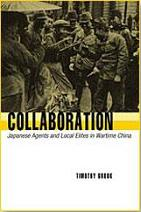 <i>Collaboration: Japanese Agents and Local Elites in Wartime China</i> book by Timothy Brook