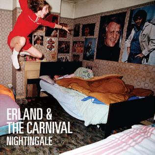 <i>Nightingale</i> (Erland and the Carnival album) 2011 studio album by Erland and the Carnival