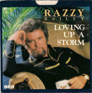 Loving Up a Storm 1980 single by Razzy Bailey