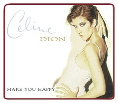 Make You Happy (song) 1997 single by Celine Dion