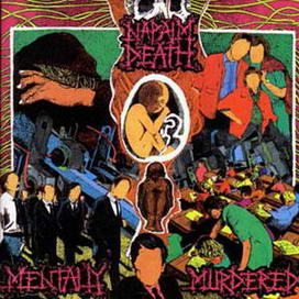 <i>Mentally Murdered</i> 1989 EP by Napalm Death