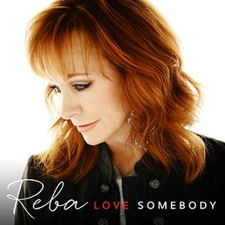 <i>Love Somebody</i> (album) 2015 studio album by Reba McEntire