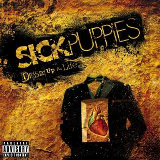 <i>Dressed Up as Life</i> 2007 studio album by Sick Puppies