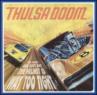 <i>The Seats Are Soft But the Helmet Is Way Too Tight</i> album by Thulsa Doom