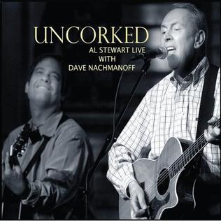 <i>Uncorked</i> (album) 2009 live album by Al Stewart
