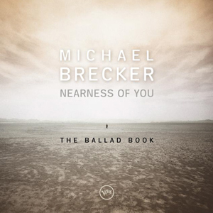 <i>Nearness of You: The Ballad Book</i> 2001 studio album by Michael Brecker