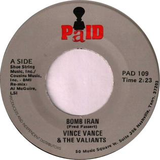 Bomb Iran 1980 song performed by Vince Vance & The Valiants