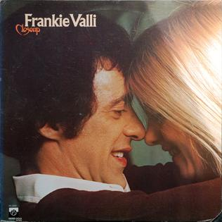 <i>Closeup</i> (Frankie Valli album) 1975 studio album by Frankie Valli