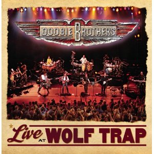 <i>Live at Wolf Trap</i> live album by The Doobie Brothers