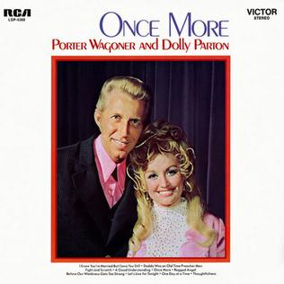 <i>Once More</i> (Porter Wagoner and Dolly Parton album) 1970 studio album by Porter Wagoner and Dolly Parton