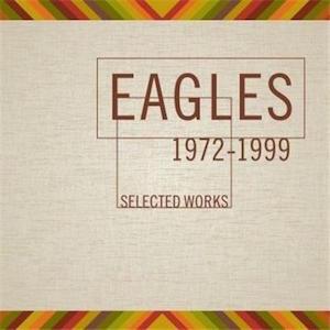 <i>Selected Works: 1972–1999</i> 2000 compilation album by Eagles