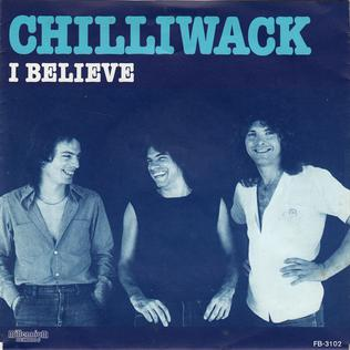 I Believe (Chilliwack song) 1982 song performed by Chilliwack