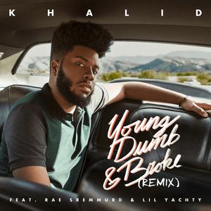 Young Dumb & Broke 2017 single by Khalid