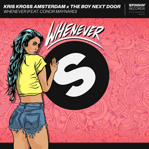 Whenever (song) 2018 song by Dutch DJs Kris Kross Amsterdam and The Boy Next Door