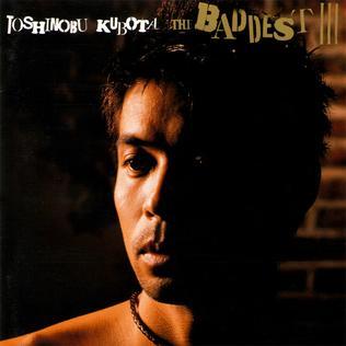 <i>The Baddest III</i> 2002 studio album by Toshinobu Kubota