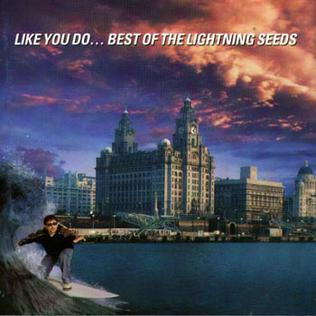 Like you do best of the lightning seeds wikipedia for Best of the best wiki