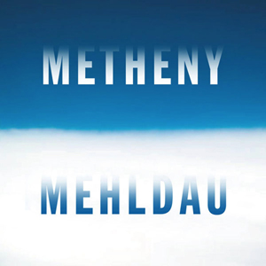 <i>Metheny/Mehldau</i> 2006 studio album by Pat Metheny, Brad Mehldau