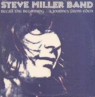 <i>Recall the Beginning...A Journey from Eden</i> 1972 studio album by Steve Miller Band