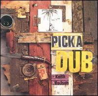 <i>Pick a Dub</i> 1974 remix album by Keith Hudson