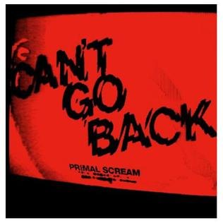 Cant Go Back (Primal Scream song) 2008 single by Primal Scream
