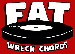Fat Wreck Chords San Francisco, California-based independent record label, focused on punk rock
