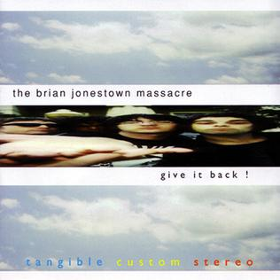 <i>Give It Back!</i> 1997 studio album by The Brian Jonestown Massacre