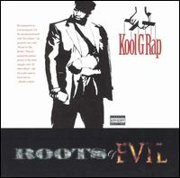 Kool G Rap - Roots of Evil