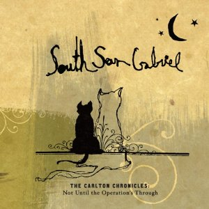 <i>The Carlton Chronicles: Not Until the Operations Through</i> 2005 studio album by South San Gabriel