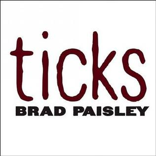Ticks (song) 2007 single by Brad Paisley